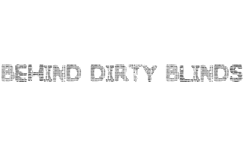 Behind Dirty Blinds<br /> http://www.fontspace.com/david-kerkhoff/behind-dirty-blinds