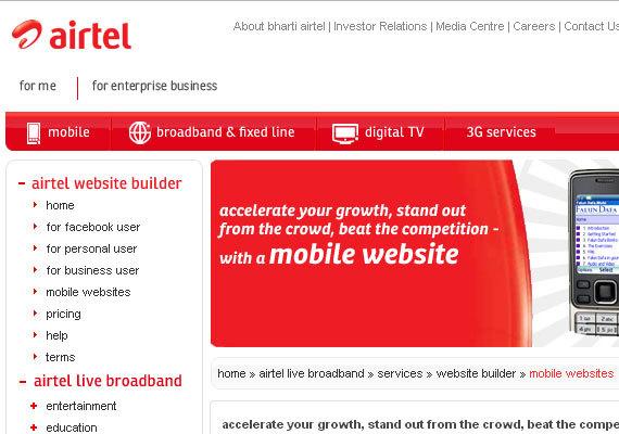 Airtel<br /> http://airtelwebsitebuilder.com/mobile_site.htm<br /> 你可以通过Airtel制作自己的移动网站和应用。