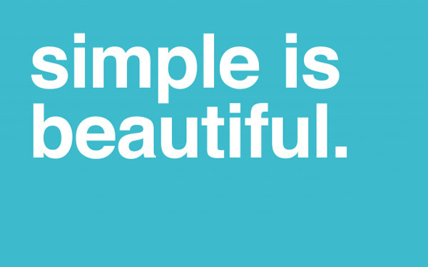 Simple is beautiful<br /> http://www.minimalwall.com/2011/01/25/simple-is-beautiful/