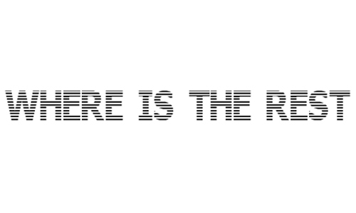 Where Is The Rest<br /> http://www.dafont.com/where-is-the-rest.font