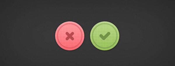 Tick & Cross Buttons<br /> http://www.premiumpixels.com/freebies/tick-cross-buttons-psd/