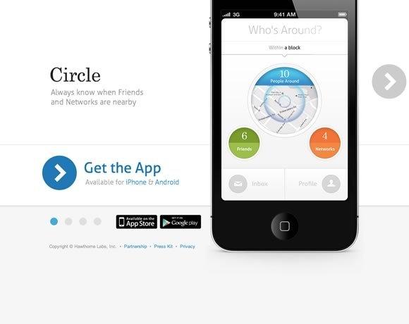 Circle<br /> 寻找我的朋友和未来的朋友圈,谁是你周围的。圈告诉你,当你的朋友,或从你的网络的人(大学,工作,家乡,专业团体等),靠近你。当他们在我身边的时候,你会神奇的通知。<br /> http://discovercircle.com/