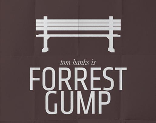 Forrest Gump by Pedro Vidotto<br /> http://cargocollective.com/vidotto/minimal-poster